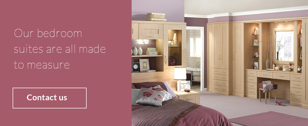 Our bedroom suites are all made to measure